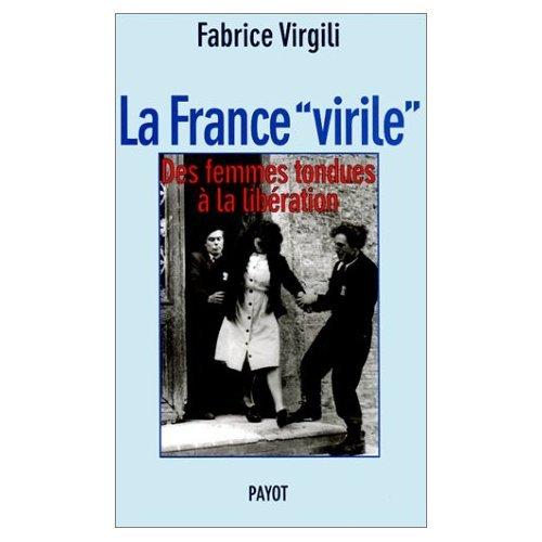 La France virile : Des femmes tondues à la libération