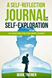 A Self-Reflection Journal for Self-Exploration. 365 questions for your inner journey