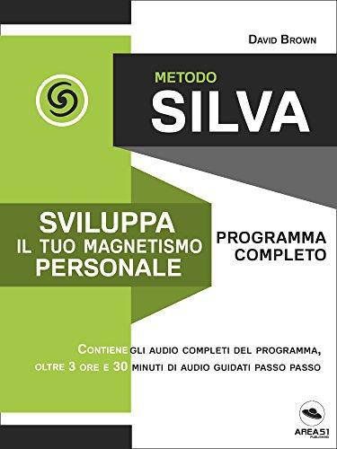 Metodo Silva Sviluppa il tuo magnetismo personale Programma completo PDF
