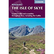 The Isle of Skye: Graded walks and scrambles throughout Skye, including the Cuillin (Cicerone Guides) (English Edition)