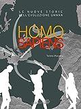 Scarica Libro Homo sapiens Le nuove storie dell evoluzione umana Ediz a colori (PDF,EPUB,MOBI) Online Italiano Gratis