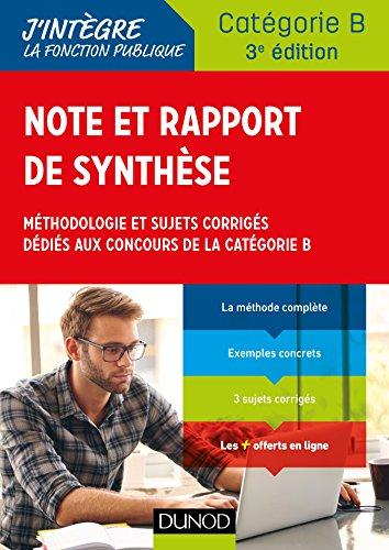 Note et rapport de synthèse : Méthodologie et sujets corrigés dédiés aux concours de la Catégorie B (Fonction Publique d'État t. 1) (French Edition)