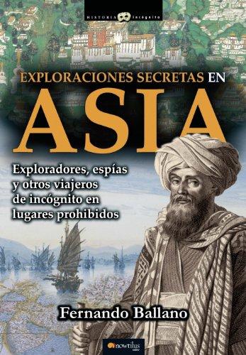 Exploraciones secretas en Asia por Fernando Ballano