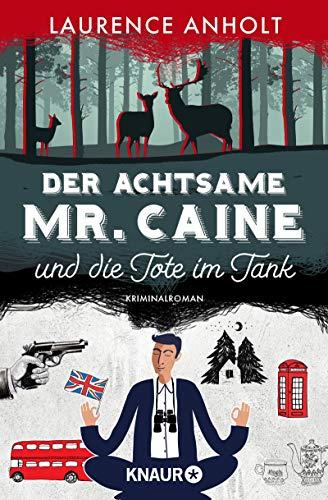 Der achtsame Mr. Caine und die Tote im Tank: Kriminalroman (Vincent Caine ermittelt 1)