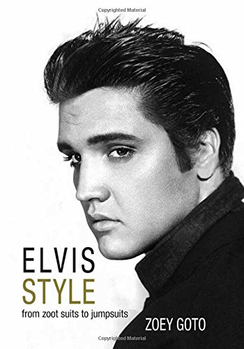 Elvis Style: From Zoot Suits to (Elvis Jumpsuits Presley)