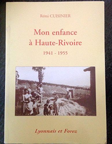 Mon enfance à Haute-Rivoire : 1941-1955, Lyonnais et Forez