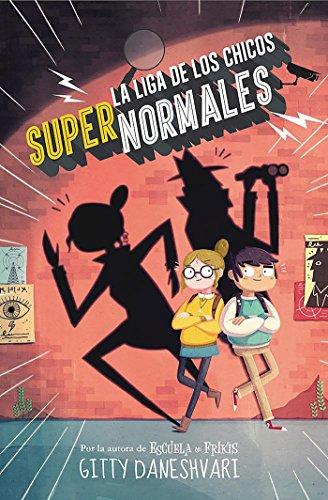 La liga de los chicos supernormales (La liga de los chicos súper normales 1) (Serie Infinita) por Gitty Daneshvary