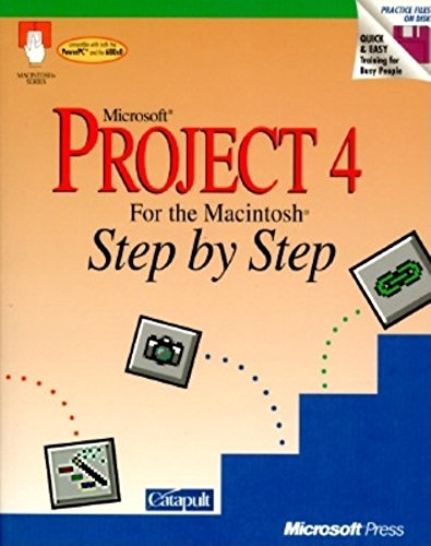 Microsoft Project 4 for the Macintosh: Step by Step/Book and Disk (Apple Macintosh Series.)