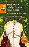 El rey Arturo cabalga de nuevo, más o menos par Miguel Ángel Moleón Viana