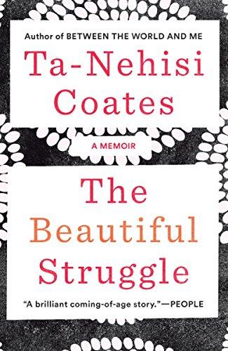 The Beautiful Struggle: A Memoir por Ta-Nehisi Coates