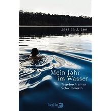 Mein Jahr im Wasser: Tagebuch einer Schwimmerin