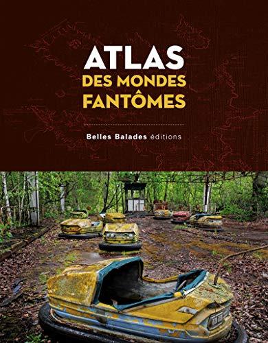 Atlas des mondes fantômes par Arnaud Goumand