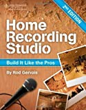 Best Home Recording Studios - Home Recording Studio: Build It Like the Pros Review