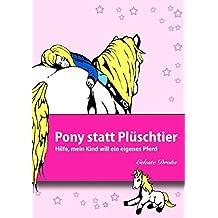 Pony statt Plüschtier: Hilfe, mein Kind will ein eigenes Pferd