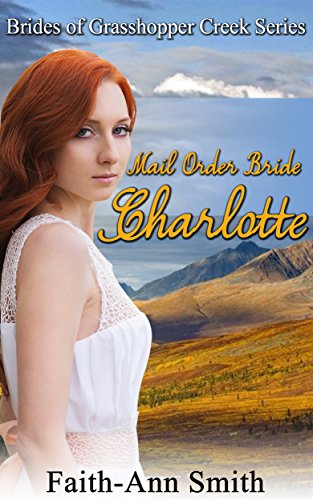 mail-order-bride-charlotte-brides-of-grasshopper-creek-series-book-5-english-edition