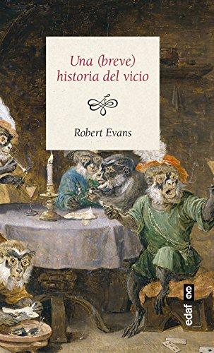 Una (breve) historia del vicio (Ensayo) por Robert Evans