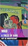 Mad: Followed by A Tress of hair