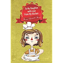 To My Daughter With Love From My Kitchen-Recipe Keepsake Book