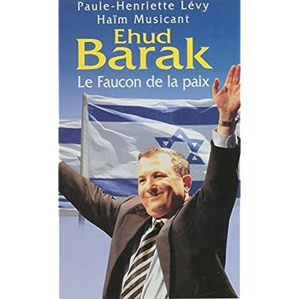 Ehud Barak: Le faucon de la paix (Hors Collection)