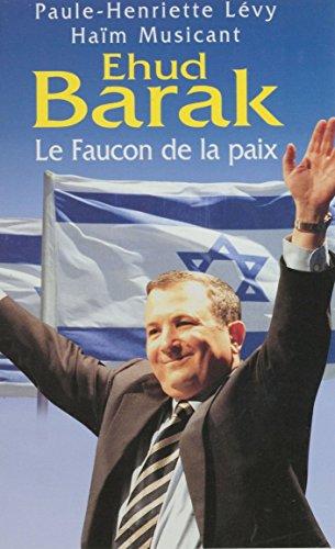 Ehud Barak: Le faucon de la paix