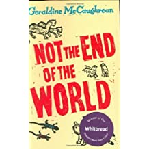Not the End of the World by Geraldine McCaughrean (2004-10-07)