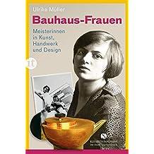 Bauhaus-Frauen: Meisterinnen in Kunst, Handwerk und Design (insel taschenbuch)