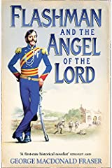 Flashman and the Angel of the Lord: From the Flashman Papers, 1858-59 Paperback