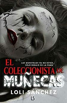 El Coleccionista de muñecas – Loli Sanchez