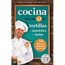 COCINA X3: TORTILLAS + OMELETTES + TARTAS: 54 recetas deliciosas para disfrutar (Colección Cocina Fácil & Práctica nº 88) (Spanish Edition)