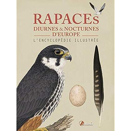 Rapaces diurnes et nocturnes d'Europe : L'encyclopédie illustrée