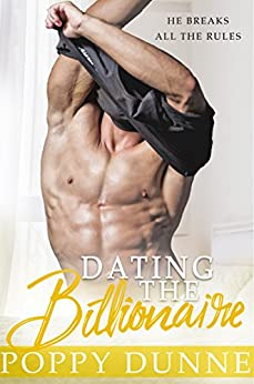 Dating the Billionaire: A Standalone Romantic Comedy by [Dunne, Poppy]