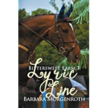 Bittersweet Farm 7: Lyric Line (Volume 7) by Barbara Morgenroth (2014-11-06)
