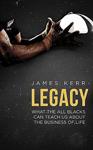 Legacy. What The All Blacks Can Teach Us por Kerr James
