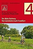 Der Main-Radweg von Gemünden bis Frankfurt: Spessarter Flusstouren