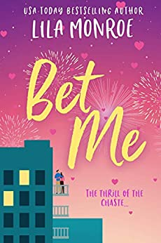 Bet Me: A Romantic Comedy (Lucky in Love Book 2) by [Monroe, Lila]