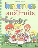 Recettes Sucrees pour Petits Chefs : Recettes Tout Fruits - Dès 4 ans