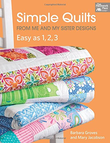 Simple Quilts from Me and My Sister Designs: Easy As 1,2,3