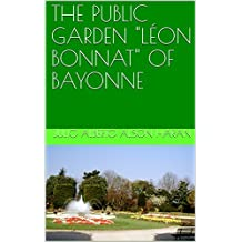 """THE PUBLIC GARDEN """"LÉON BONNAT"""" OF BAYONNE (English Edition)"""
