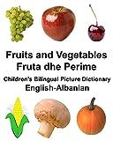 English-Albanian Fruits and Vegetables/Fruta dhe Perime Children's Bilingual Picture Dictionary (FreeBilingualBooks.com)