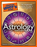 Complete Idiot's Guide To Astrology: An Enlightening Primer for Starry-Eyed Beginners