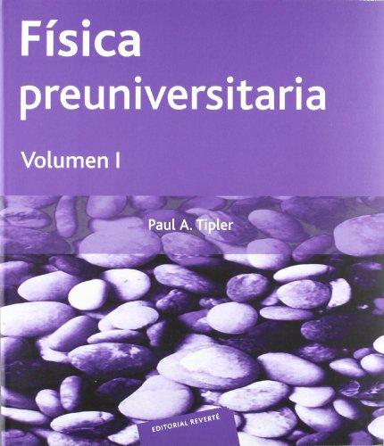 Fisica preuniversitaria. Vol I