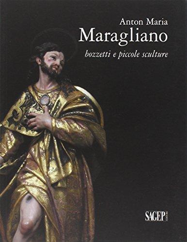 Anton Maria Maragliano. Bozzetti e piccole sculture. Ediz. illustrata