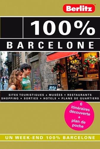 100% BARCELONE - GUIDE DE VOYAGE