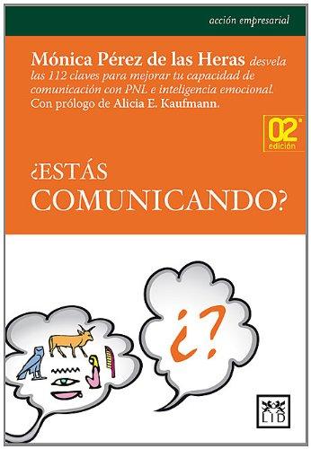 ¿Estás comunicando? (Acción empresarial) por Mónica Pérez de las Heras