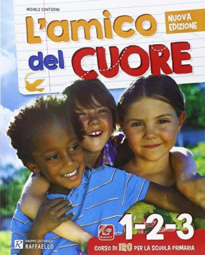 L'amico del cuore. Vol. 1-2-3. Per la Scuola elementare. Con DVD. Con e-book. Con espansione online