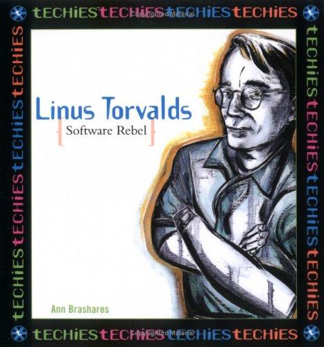 Linus Torvalds, Software Rebel (Techies)