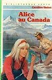 Alice au Canada : Collection : Bibliothèque verte cartonnée & illustrée