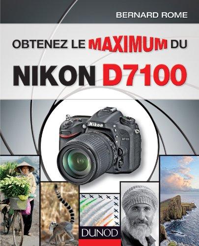 Obtenez le maximum du Nikon D7100