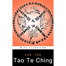 Tao Te Ching: FREE The Art Of War By Sun Tzu (JKL Classics - Active TOC, Active Footnotes ,Illustrated) (English Edition)
