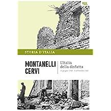 L'Italia della disfatta - 10 giugno 1940 - 8 settembre 1943: La storia d'Italia #14 (Italian Edition)